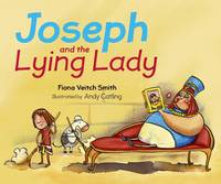 Veitch Smith, Fiona - Joseph and the Lying Lady - 9780281074709 - V9780281074709
