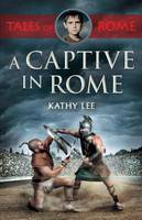 Lee, Kathy - A Captive in Rome - 9780281076338 - V9780281076338