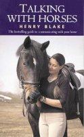 Blake, Henry - Talking with Horses - 9780285629981 - V9780285629981