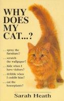Heath, Sarah - Why Does My Cat...? - 9780285635494 - KTG0015782