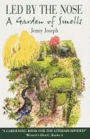 Jenny Joseph - Led by the Nose: A Garden of Smells - 9780285636958 - KEX0277368