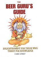 Chris Street - The Beer Guru's Guide: Enlightenment for Those Who Thirst for Knowledge - 9780285637733 - KNW0009339