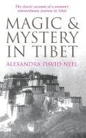 David-Neel, Alexandra - Magic and Mystery in Tibet - 9780285637924 - V9780285637924