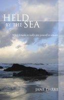 Darke, Jane - Held by the Sea - 9780285638594 - V9780285638594