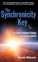 Wilcock, David - The Synchronicity Key: The Hidden Intelligence Guiding the Universe and You - 9780285642539 - V9780285642539