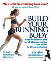 Magill, Pete, Schwartz, Thomas, Breyer, Melissa - Build Your Running Body: A Total-Body Fitness Plan for All Distance Runners, from Milers to Ultramarathoners - 9780285642980 - V9780285642980