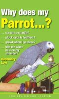 Low, Rosemary - Why Does My Parrot...? - 9780285643055 - V9780285643055