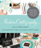 Thorpe, Molly Suber - Modern Calligraphy: Everything You Need to Know to Get Started in Script Calligraphy - 9780285643710 - V9780285643710