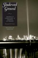 Foote, Kenneth E. - Shadowed Ground: America's Landscapes of Violence and Tragedy - 9780292705258 - V9780292705258