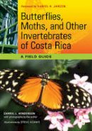 Henderson, Carrol L. - Butterflies, Moths, and Other Invertebrates of Costa Rica: A Field Guide (The Corrie Herring Hooks Series) - 9780292719668 - V9780292719668