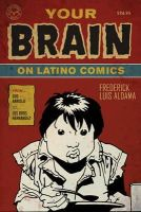 Aldama, Frederick Luis - Your Brain on Latino Comics - 9780292719736 - V9780292719736