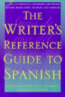 Foster, David William; Altami randa, Daniel; Urioste, Carmen de - The Writer's Reference Guide to Spanish. The Authoritative Handbook for Writers, Editors, Translators, Students, and Scholars.  - 9780292725126 - V9780292725126