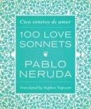 Neruda, Pablo - One Hundred Love Sonnets: Cien sonetos de amor (English and Spanish Edition) - 9780292757608 - V9780292757608