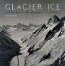 Post, Austin; LaChapelle, Edward R. - Glacier Ice - 9780295979106 - V9780295979106