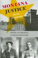 Edgerton, Keith - Montana Justice: Power, Punishment, and the Penitentiary - 9780295984438 - KEX0227545