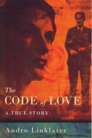 Linklater, Andro - The Code of Love: A True Story - 9780297643586 - KDK0001775