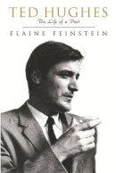 Feinstein, Elaine - Ted Hughes: The Life of a Poet - 9780297646013 - KRA0007928