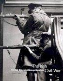 Morrison, George, Coogan, Tim Pat - The Irish Civil War: A Photographic: A Photographic Record - 9780297824541 - KTK0099425