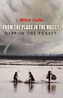 Cullin, Mitch - From the Place in the Valley Deep in the Forest - 9780297829508 - V9780297829508