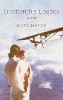 Katy Hayes - Lindbergh's Legacy - 9780297829935 - KNW0007594