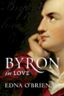 O'Brien, Edna - Byron in Love - 9780297855538 - 9780297855538