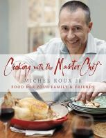 Michel Roux Jr. - Cooking with the MasterChef: Food for Your Family & Friends - 9780297863090 - V9780297863090