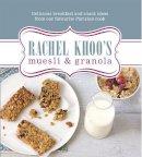 Khoo, Rachel - Rachel Khoo's Muesli and Granola - 9780297868934 - V9780297868934