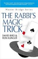 Bird, David, Klinger, Ron - The Rabbi's Magic Trick: More Kosher Bridge - 9780297869917 - V9780297869917