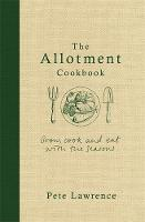 Lawrence, Pete - The Allotment Cookbook - 9780297871095 - V9780297871095