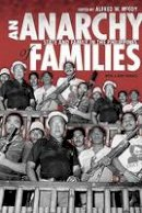 - An Anarchy of Families: State and Family in the Philippines (New Perspectives in Se Asian Studies) - 9780299229849 - V9780299229849