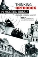 - Thinking Orthodox in Modern Russia: Culture, History, Context - 9780299298944 - V9780299298944