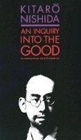 Nishida, Kitaro - An Inquiry into the Good - 9780300052336 - V9780300052336