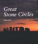 Burl, Aubrey - Great Stone Circles: Fables, Fictions, Facts - 9780300076899 - KTJ0042989