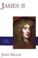 John Miller - James II (Yale English Monarchs Series) - 9780300087284 - V9780300087284