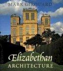 Girouard, Mark - Elizabethan Architecture - 9780300093865 - V9780300093865