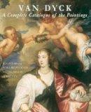 Horst Vey, Susan J. Barnes, Nora De Poorter, Oliver Millar - Van Dyck: A Complete Catalogue of Paintings - 9780300099287 - V9780300099287