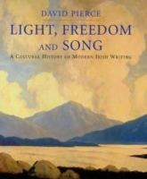David Pierce - Light, Freedom and Song: A Cultural History of Modern Irish Writing - 9780300109948 - KTK0099404