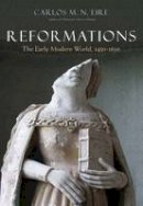 Eire, Carlos M. N. - Reformations: The Early Modern World, 1450-1650 - 9780300111927 - V9780300111927