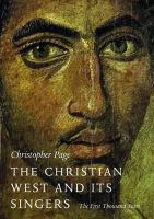 Page, Christopher - The Christian West and Its Singers - 9780300112573 - V9780300112573