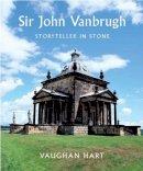 Hart, Vaughan - Sir John Vanbrugh - 9780300119299 - V9780300119299