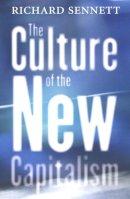 Sennett, Richard - The Culture of the New Capitalism - 9780300119923 - V9780300119923