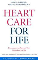 Zaret, Barry L., Subak-Sharpe  M.S., Mr. Genell J. - Heart Care for Life: Developing the Program That Works Best for You (Yale University Press Health & Wellness) - 9780300122596 - KEX0250180