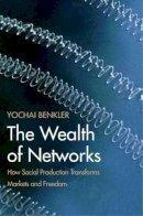 Benkler, Yochai - The Wealth of Networks - 9780300125771 - V9780300125771
