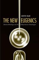 Daar, Judith - The New Eugenics: Selective Breeding in an Era of Reproductive Technologies - 9780300137156 - V9780300137156