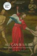 Schwartz, Stuart B. - All Can Be Saved: Religious Tolerance and Salvation in the Iberian Atlantic World - 9780300158540 - V9780300158540