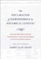 Shain, Barry Alan - The Declaration of Independence in Historical Context - 9780300158748 - V9780300158748