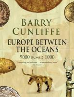 Cunliffe, Barry - Europe Between the Oceans: 9000 BC-AD 1000 - 9780300170863 - V9780300170863