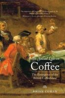 Cowan, Brian - The Social Life of Coffee - 9780300171228 - V9780300171228