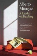 Alberto Manguel - A Reader on Reading - 9780300172089 - V9780300172089