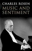 Rosen, Charles - Music and Sentiment - 9780300178036 - V9780300178036